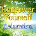 Empower Yourself: Relaxation